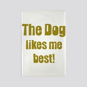 The Dog Likes Me Best' Rectangle Magnet