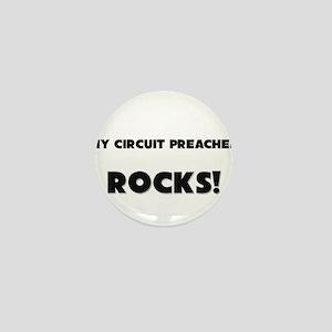 MY Circuit Preacher ROCKS! Mini Button