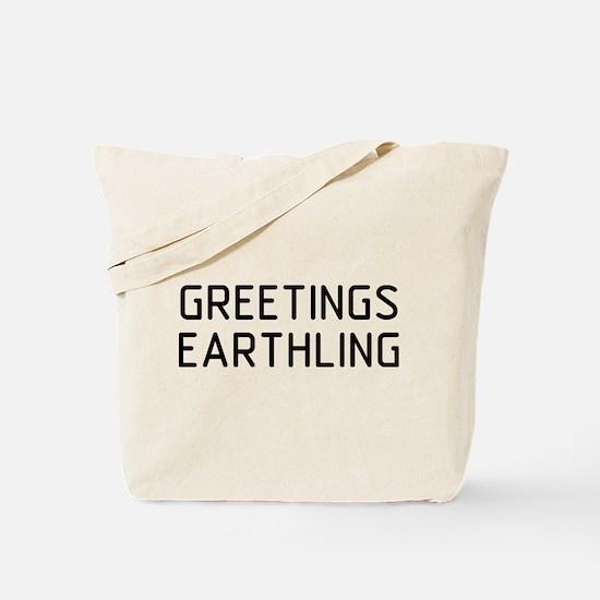 Greetings Earthling Tote Bag