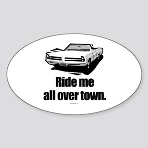 Ride me all over town Oval Sticker