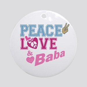 Peace Love and Baba Ornament (Round)