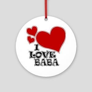 I Love Baba Ornament (Round)