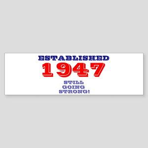 ESTABLISHED 1947 - STILL GOING STRO Bumper Sticker