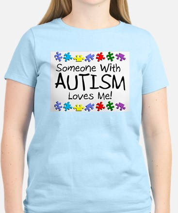 Someone With Autism Loves Me! Women's Light T-Shir