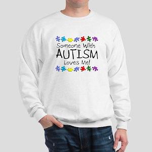 Someone With Autism Loves Me! Sweatshirt