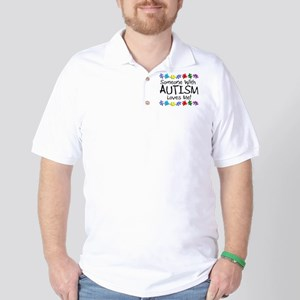 Someone With Autism Loves Me! Golf Shirt
