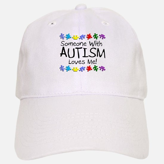 Someone With Autism Loves Me! Baseball Baseball Cap