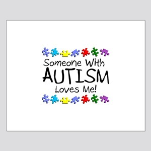 Someone With Autism Loves Me! Small Poster