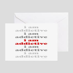 I AM ADDICTIVE Greeting Card