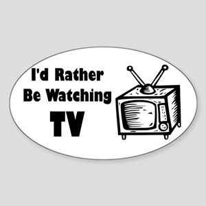 Rather Be Watching TV Oval Sticker