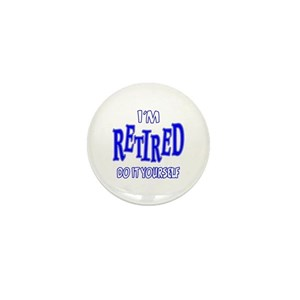 Funny retirement buttons cafepress solutioingenieria Gallery