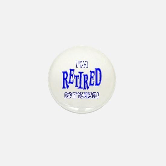 I'M RETIRED, Do It Yourself Mini Button