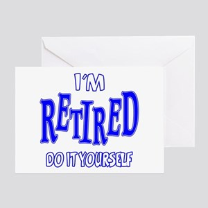I'M RETIRED, Do It Yourself Greeting Card