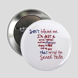 "Don't Blame Me... 2.25"" Button"