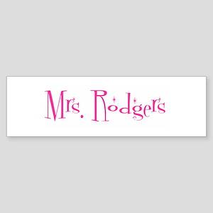 Mrs. Rodgers Bumper Sticker