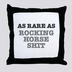 AS RARE AS ROCKING HORSE SHIT Throw Pillow