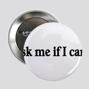 """Ask me if I care! 2.25"""" Button"""