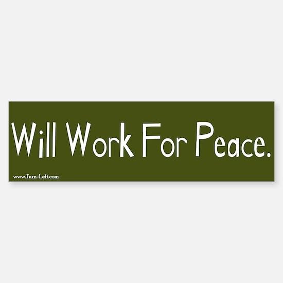 Bumper Sticker - Will work for peace