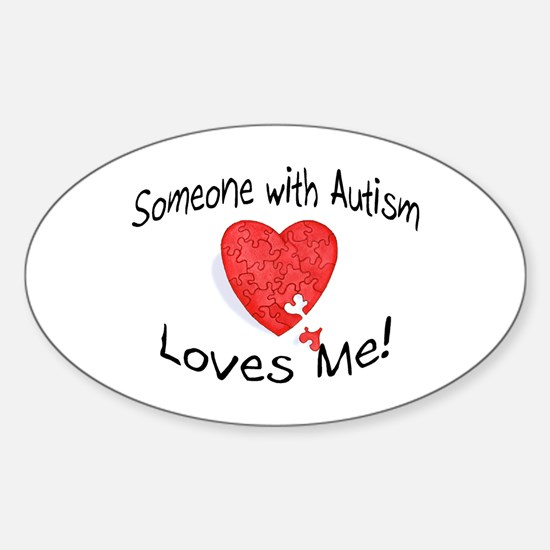 Someone With Autism Loves Me Oval Bumper Stickers