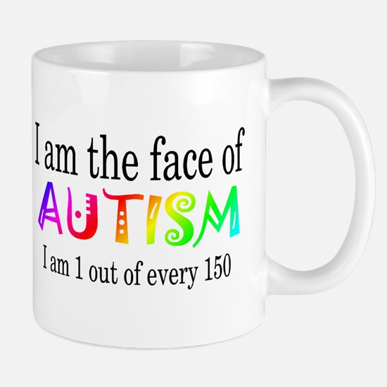 I Am The Face Of Autism Mug