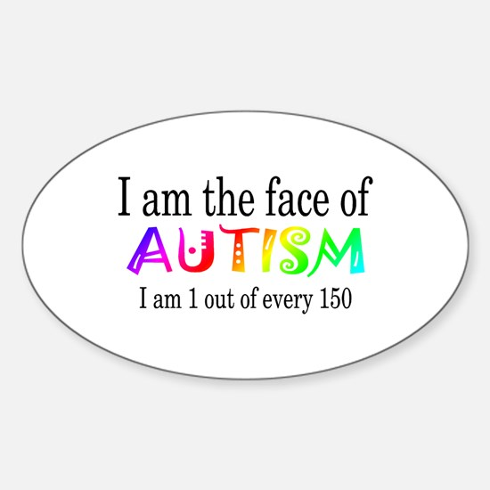 I Am The Face Of Autism Oval Decal
