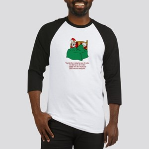 He Knows When You've Been Sleeping Baseball Jersey