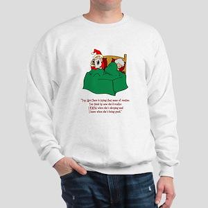 He Knows When You've Been Sleeping Sweatshirt