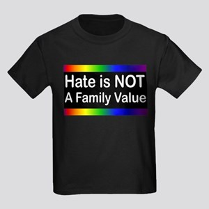 Hate is Not a Family Value Kids Dark T-Shirt