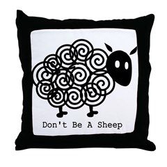 Don't Be A Sheep Throw Pillow