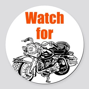 Watch for Motorcycles Round Car Magnet