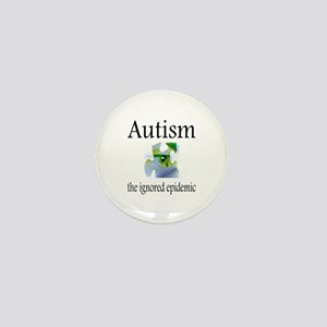 Autism, The Ignored Epidemic Mini Button