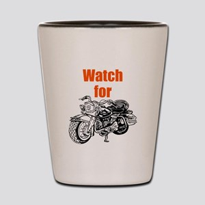 Watch for Motorcycles Shot Glass