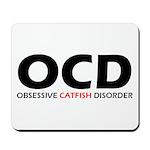 Obsessive Catfish Disorder Mousepad