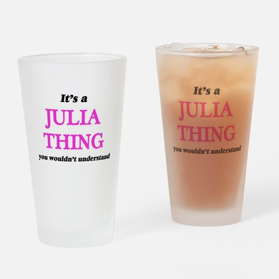 It's a Julia thing, you wouldn& Drinking Glass