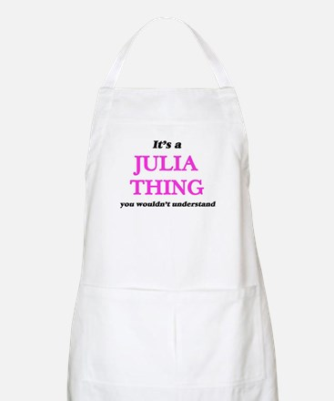 It's a Julia thing, you wouldn&#39 Light Apron
