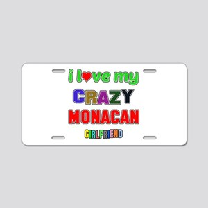I Love My Crazy Monacan Gir Aluminum License Plate