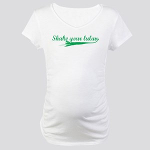 Shake you Lulav Maternity T-Shirt