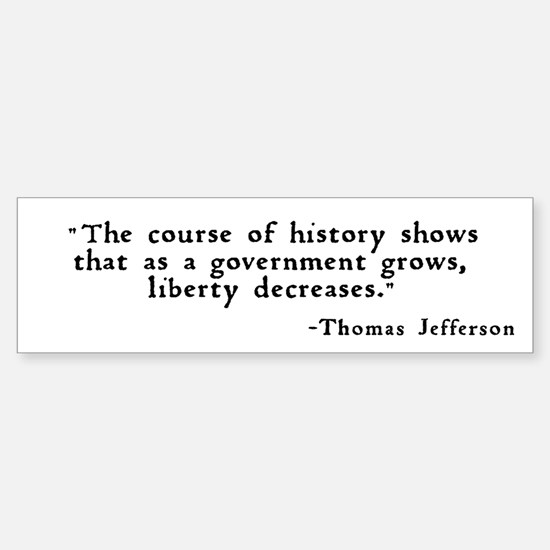 """... as a government grows ..."" Bumper Bumper Sticker"