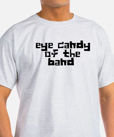 Eye Candy of The Band T-Shirt