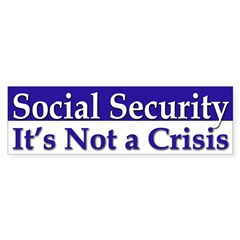 Social Security: Not a Crisis bumper sticker