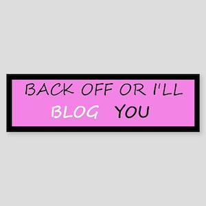 I'll Blog You Bumper Sticker