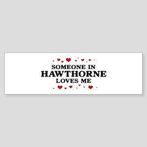 Loves Me in Hawthorne Bumper Sticker