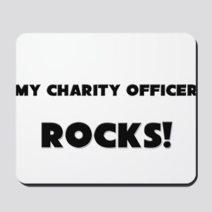 MY Charity Officer ROCKS! Mousepad