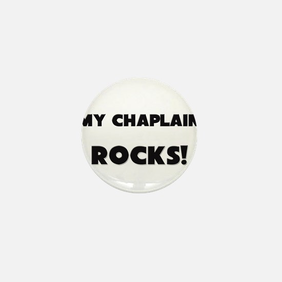 MY Chaplain ROCKS! Mini Button