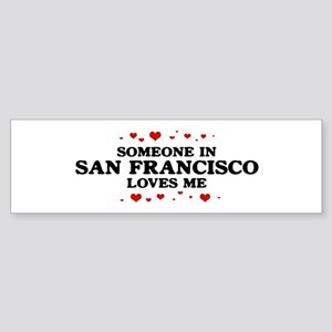 Loves Me in San Francisco Bumper Sticker