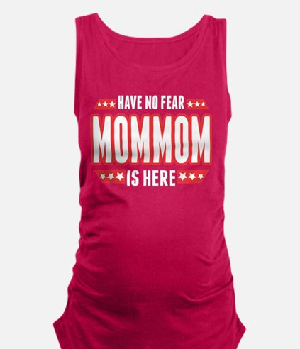 have No Fear Mommom Is Here T Shirt Tank Top
