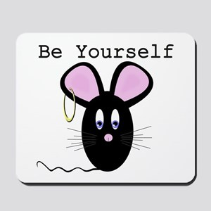 Be Yourself Mousepad