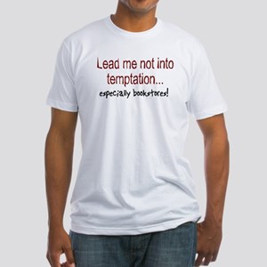 Lead Me Not Into Temptation Fitted T-Shirt