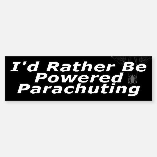I'd Rather Be Powered Parachuting Bumper Bumper Bumper Sticker