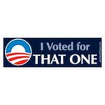 """""""That One"""" Bumper Sticker"""